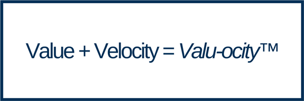 Value + Velocity = Valu-ocity™