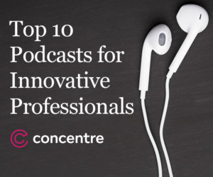 Ten Podcasts to Help Stimulate Innovative Thinking