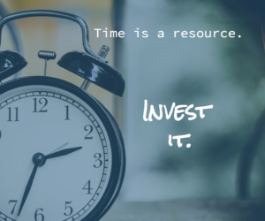 Making the Most: Investing Time